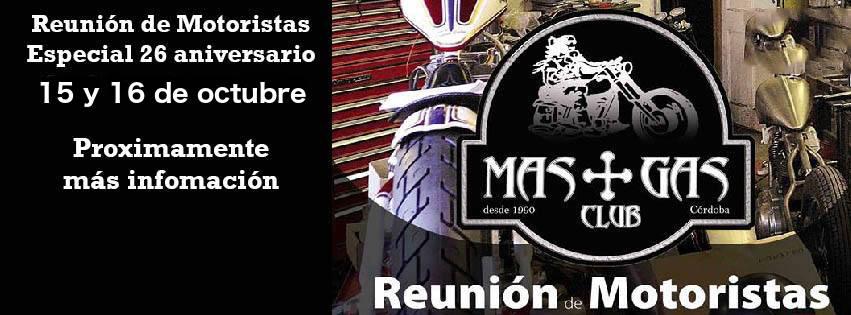 Reunión De Motoristas MAS GAS CLUB Especial XXVI Aniversario.